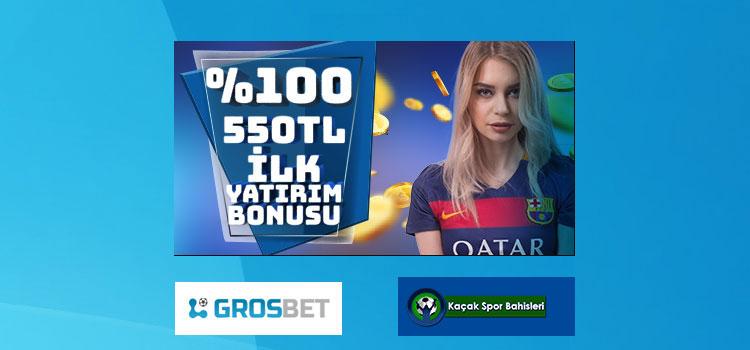 Grosbet İlk Yatırım Bonusu 550 TL Oldu